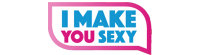 I MAKE YOU SEXY